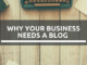 Reasons why businesses needs a blog