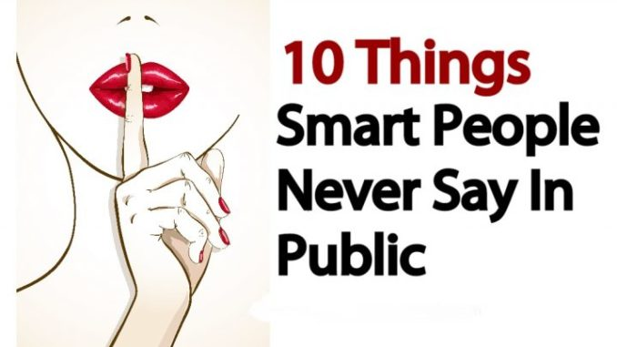 Things people never say in public