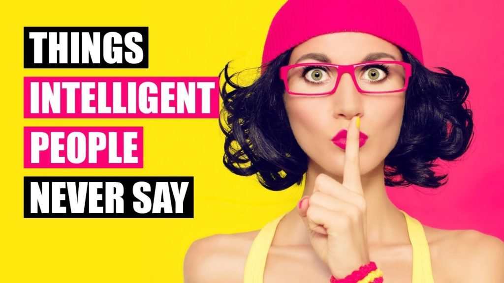 Things intelligent people never say in public