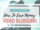 Make Money With Vlogging On YouTube