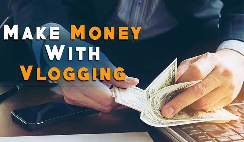 Make Money With Vlogging