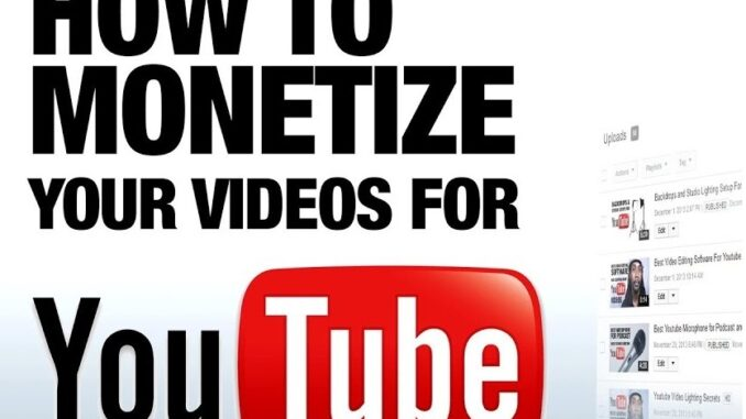 How to Monetize Your Youtube Videos Online